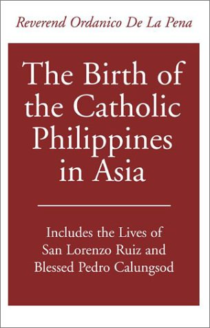 The Birth of the Catholic Philippines in Asia