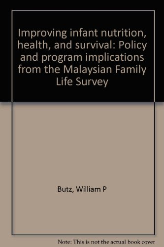 Improving infant nutrition, health, and survival: Policy and program implications from the Malaysian Family Life Survey