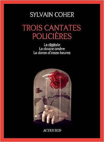 Trois cantates policières - Sylvain Coher