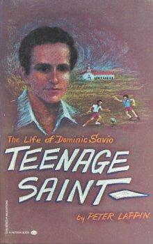 The Life of Dominic Savio, Teenage Saint
