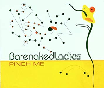 Barenaked ladies pinch me youporn picture 91