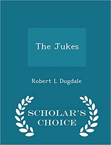 The Jukes - Scholar's Choice Edition