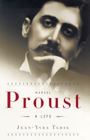 Marcel Proust: A Life - Marcel Proust French Writer