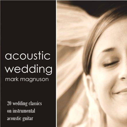 Acoustic Wedding by Mark Magnuson