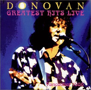 Donovan - Greatest Hits Live Vancouver 1986 by Varese Sarabande