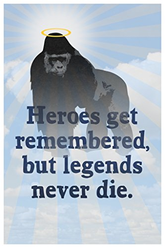 Harambe Heroes Get Remembered But Legends Never Die Famous Motivational Inspirational Quote Cool Wall Decor Art Print Poster 12x18 (Heroes Get Remembered But Legends Never Die)
