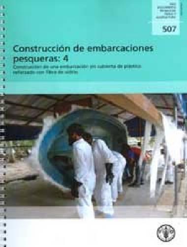 Descargar Libro Construccion De Embarcaciones Pesqueras 4: Construccion De Una Embarcacion Sin Cubierta De Plastico Reforzado Con Fibra De Vidrio Thomas Anmarkrud