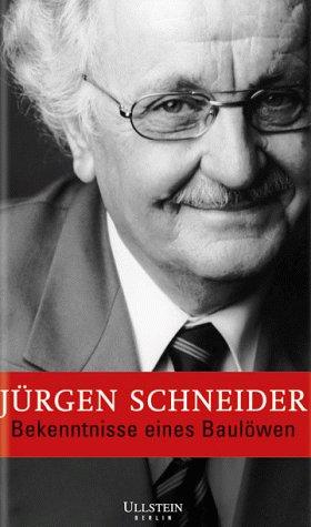 Bekenntnisse eines Baulöwen Gebundenes Buch – 1999 Jürgen Schneider Ullstein Berlin 3898340058 MAK_GD_9783898340052