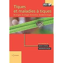 Tiques et maladies à tiques: Biologie, écologie évolutive, épidémiologie (Didactiques)