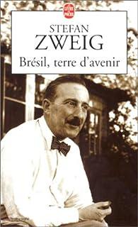 Le Brésil, terre d'avenir, Zweig, Stefan (1881-1942)