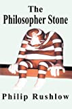 Philosopher Stone, Philip Rushlow, 0595750974