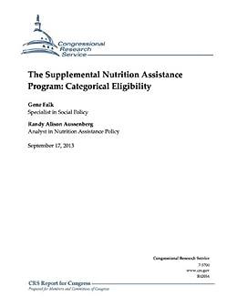 The Supplemental Nutrition Assistance Program: Categorical ...