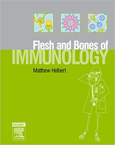 The Flesh and Bones of Immunology, 1e (Flesh & Bones)
