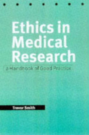 Ethics in Medical Research: A Handbook of Good Practice