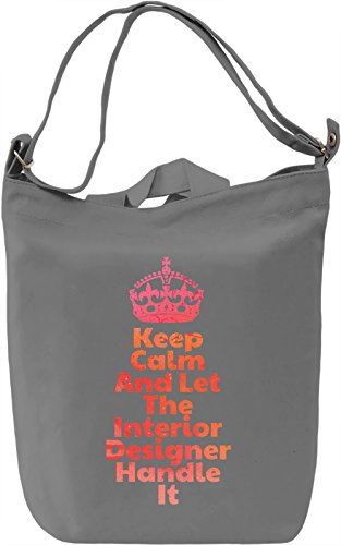 Keep Calm And Let The Interior Designer Handle It Borsa Giornaliera Canvas Canvas Day Bag| 100% Premium Cotton Canvas| DTG Printing|