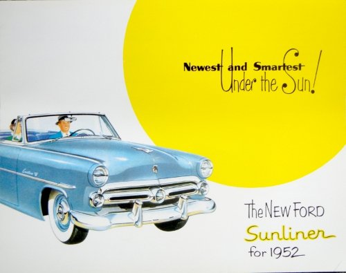 HISTORIC, BEAUTIFUL 1952 FORD SUNLINER PASSENGER CAR DEALERSHIP SALES BROCHURE - ADVERTISMENT Includes Colors, Features, Options, Engine, Interior, Exterior, Specifications and much more