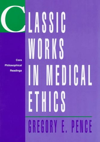 Classic Works in Medical Ethics: Core Philosophical Readings