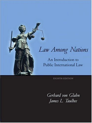 Law Among Nations: An Introduction to Public International Law (8th Edition)
