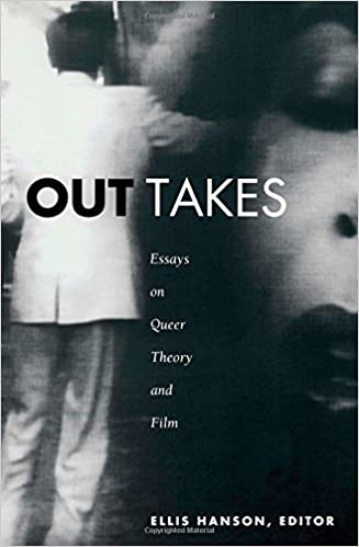 out takes essays on queer theory and film series q ellis  out takes essays on queer theory and film series q ellis hanson 9780822323426 com books
