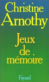 Jeux de mémoire, Arnothy, Christine
