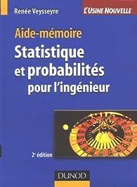 Statistique et probabilités pour l'ingénieur par Renée Veysseyre