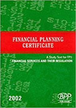 Financial Planning Certificate 2002: Financial Services and Their Regulation Unit 1: Study Text