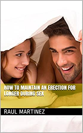 How To Maintain An Erection For Longer During Sex eBook