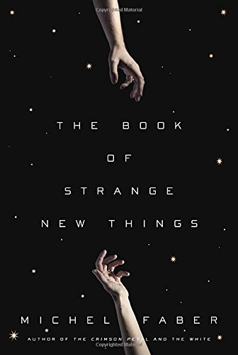 The Book of Strange New Things: A Novel