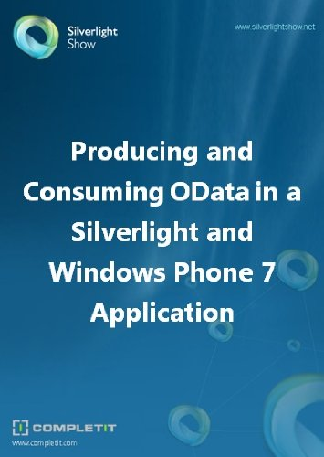 Producing and Consuming OData in a Silverlight and Windows Phone 7  Application