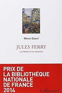 Jules Ferry : la liberté et la tradition, Ozouf, Mona