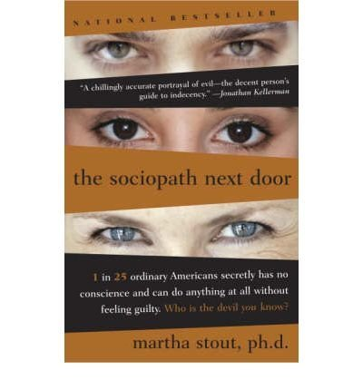 BY Stout, Martha ( Author ) [{ The Sociopath Next Door: The Ruthless Versus the Rest of Us By Stout, Martha ( Author ) Mar - 14- 2006 ( Paperback ) } ]