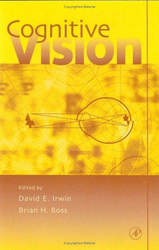 Download Cognitive Vision, Volume 42: Psychology of Learning and Motivation PDF