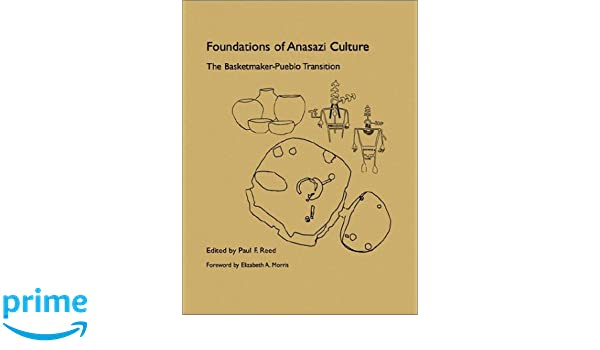 Foundations Of Anasazi Culture: Paul F Reed: 9780874807455