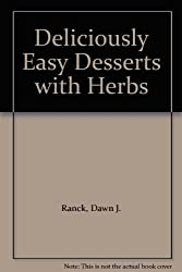Deliciously Easy Desserts with Herbs