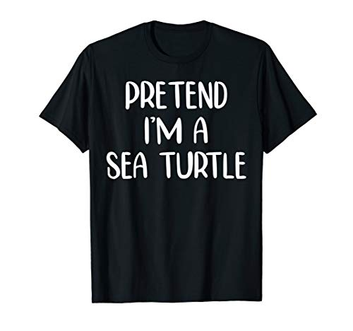 Sea Halloween Costume Ideas (Pretend I'm A Sea Turtle Funny Halloween Shirt Gift)