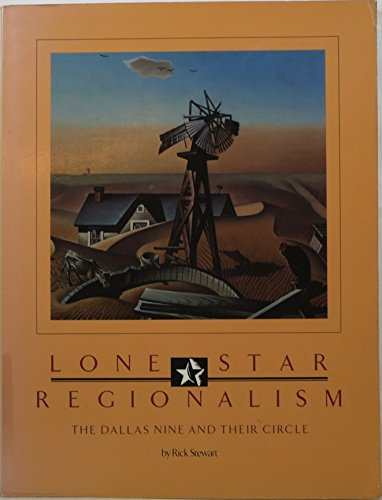 Lone Star Regionalism  The Dallas Nine And Their Circle  1928 1945