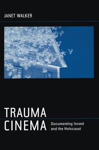 Trauma Cinema: Documenting Incest and the Holocaust
