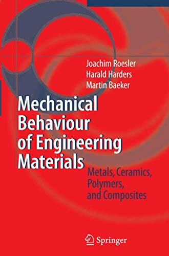 - Mechanical Behaviour of Engineering Materials: Metals, Ceramics, Polymers, and Composites