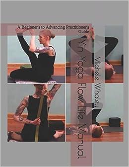 Amazon Fr Yin Yoga Flow Life Manual A Beginner S To