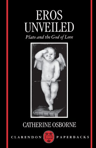 Eros Unveiled: Plato and the God of Love (Clarendon Paperbacks)