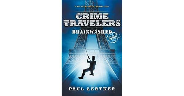 Amazon.com: Brainwashed: Crime Travelers Spy School Mystery ...