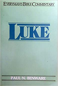 Luke: The Gospel of the Son of Man (Everyman's Bible Commentary)