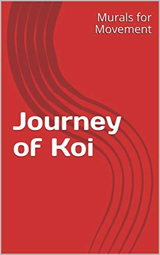Journey of Koi por Murals for Movement,Claire Hu,Katherine Hu