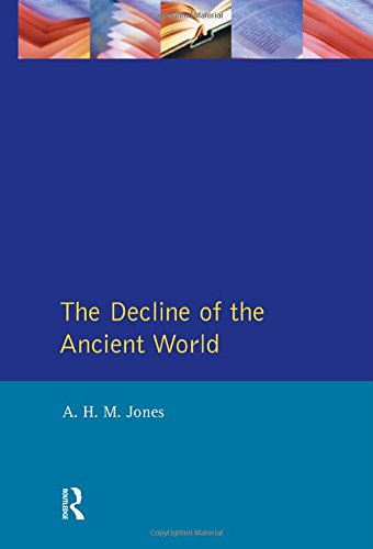 The Decline of the Ancient World (General History of Europe)