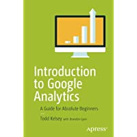 Introduction to Google Analytics: A Guide for Absolute Beginners