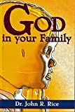 God in Your Family, John R. Rice, 0873983041