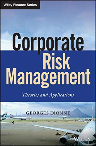 Corporate Risk Management: Theories and Applications (Wiley Finance) ()