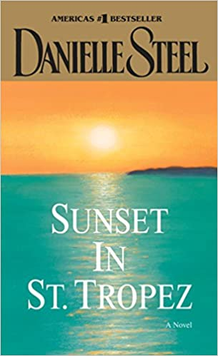 Amazon Fr Sunset In St Tropez A Novel Danielle Steel