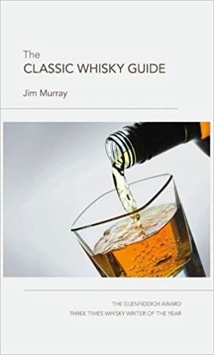 f680a36f4 The Classic Whisky Guide by Murray, Jim (2009) Hardcover: Jim Murray:  9781853757419: Amazon.com: Books
