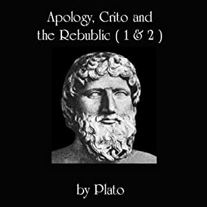 Apology, Crito, and The Republic, Books 1 and 2 Hörbuch